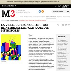 La ville juste : un objectif qui réinterroge les politiques des métropoles : Millenaire 3, Politiques Publiques
