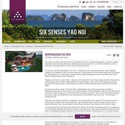 Reintroducing The View - Six Senses Yao Noi, Thailand