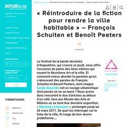 « Réintroduire de la fiction pour rendre la ville habitable » - François Schuiten et Benoît Peeters