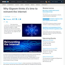 Why Gigaom thinks it's time to reinvent the internet