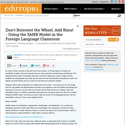 Don't Reinvent the Wheel, Add Rims! - Using the SAMR Model in the Foreign Language Classroom