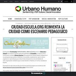 Ciudad-Escuela.org reinventa la ciudad como escenario pedagogíco