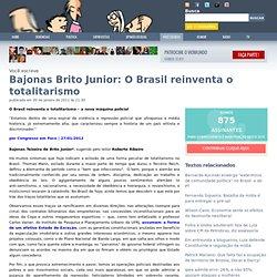 Bajonas Brito Junior: O Brasil reinventa o totalitarismo