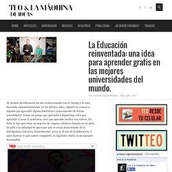 La Educación reinventada: una idea para aprender gratis en las mejores universidades del mundo. - Teo y la máquina de ideas