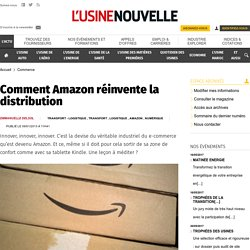 Comment Amazon réinvente la distribution - Commerce