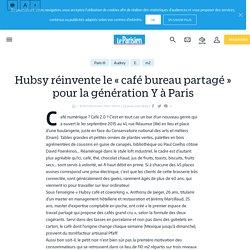 Hubsy réinvente le « café bureau partagé » pour la génération Y à Paris - Le Parisien