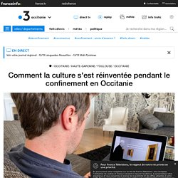 Comment la culture s'est réinventée pendant le confinement en Occitanie