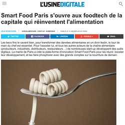 Smart Food Paris s'ouvre aux foodtech de la capitale qui réinventent l'alimentation