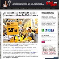 Low cost et fières de l'être : 50 marques françaises qui réinventent le business…