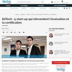 13 juin 2018 - EdTech : 5 start-up qui réinventent l'évaluation et la certification