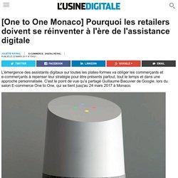 [One to One Monaco] Pourquoi les retailers doivent se réinventer à l'ère de l'assistance digitale