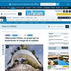 «Réinventer Paris», ce projet qui va bouleverser le visage de la capitale