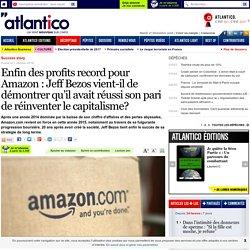 Enfin des profits record pour Amazon : Jeff Bezos vient-il de démontrer qu'il avait réussi son pari de réinventer le capitalisme?