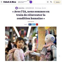 « Avec l'IA, nous sommes en train de réinventer la condition humaine »