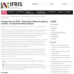 "Colloque-forum IRISS : ""Réinventer l'alliance sciences sociétés. Un impératif démocratique"""