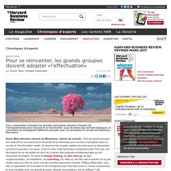 Pour se réinventer, les grands groupes doivent adopter «l'effectuation»