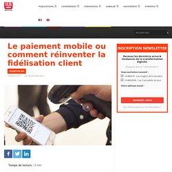 Le paiement mobile ou comment réinventer la fidélisation client