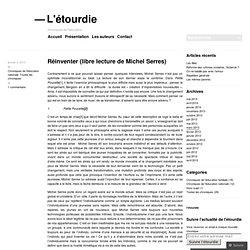 Réinventer (libre lecture de Michel Serres)