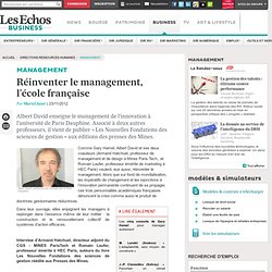 Réinventer le management, l'école française - Albert David (Paris Dauphine) - Les Echos business