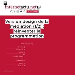 Vers un design de la médiation (1/2) : réinventer la programmation