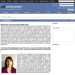 Réinventer l'oral avec Sarah Pépin-Vilar