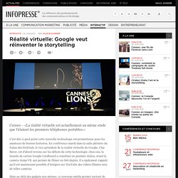 Réalité virtuelle: Google veut réinventer le storytelling