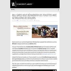Bill Gates veut réinventer les toilettes avec 42 millions de dollars