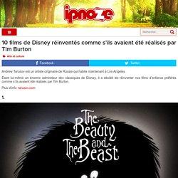 10 films de Disney réinventés comme s'ils avaient été réalisés par Tim Burton