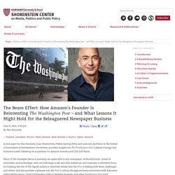 The Bezos Effect: How Amazon's Founder Is Reinventing The Washington Post – and What Lessons It Might Hold for the Beleaguered Newspaper Business