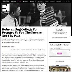 Reinventing College To Prepare Us For The Future, Not The Past