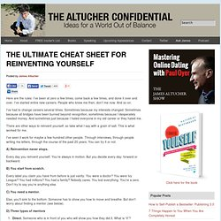THE ULTIMATE CHEAT SHEET FOR REINVENTING YOURSELF Altucher Confidential