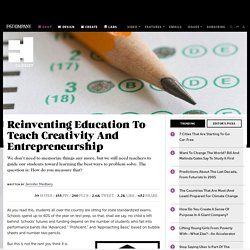 Reinventing Education To Teach Creativity And Entrepreneurship