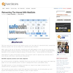 Reinventing The Internet With MaidSafe - I Have Bitcoins