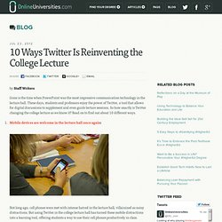10 Ways Twitter Is Reinventing the College Lecture