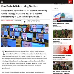 How Putin Is Reinventing Warfare