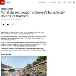 Paris: The reinvention of Europe's favorite city