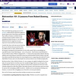 Reinvention 101: 5 Lessons From Robert Downey, Jr.