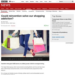Could reinvention solve our shopping addiction?