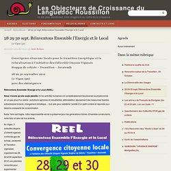 28 29 30 sept. Réinventons Ensemble l'Energie et le Local - Les Objecteurs de Croissance du Languedoc Roussillon