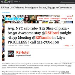 MediaShift . PR Pros Use Twitter to Reinvigorate Brands, Engage