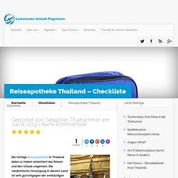 Reiseapotheke Thailand Checkliste - Gut vorbereitet in den Urlaub