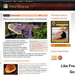 Reishi, les 6 vertus d'un champignon fantastique