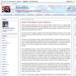 ReissBlog: Banda e Throughput: un po' di chiarezza