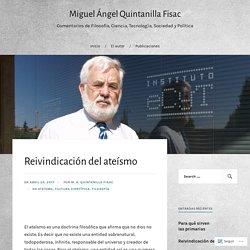 Reivindicación del ateísmo – Miguel Ángel Quintanilla Fisac