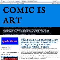 COMIC IS ART: REIVINDICANDO A GUIDO BUZZELLI (20 RAZONES POR LAS QUE HOMENAJEAR SU OBRA Y EXIGIRLA AL MUNDO EDITORIAL PATRIO) - 1ª PARTE