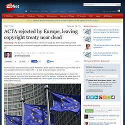 ACTA rejected by Europe, leaving copyright treaty near dead