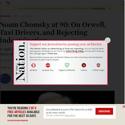 Noam Chomsky at 90: On Orwell, Taxi Drivers, and Rejecting Indoctrination
