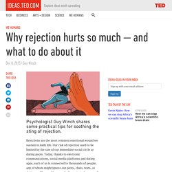 Why rejection hurts so much — and what to do about it