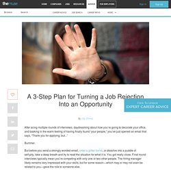 A 3-Step Plan for Turning a Job Rejection Into an Opportunity