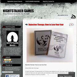 Rejection Therapy: How to Lose Your Fear « Nightstalker Games